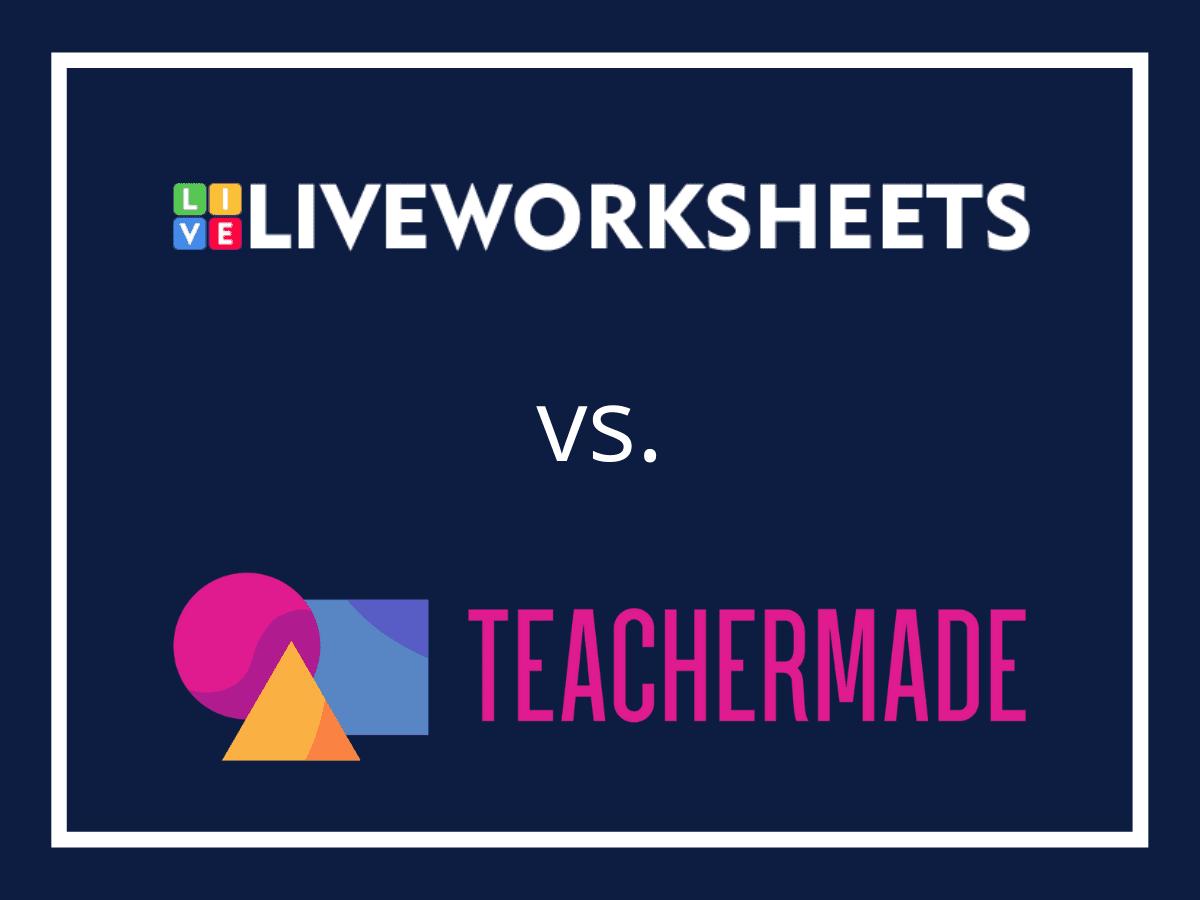 TeacherMade vs. Liveworksheets