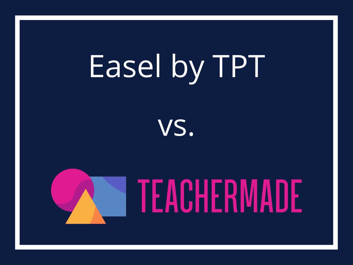 TeacherMade vs. TpT Easel